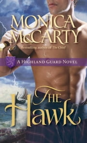 The Hawk - A Highland Guard Novel ebook by Monica McCarty