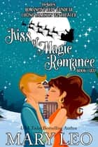 Kiss of Magic Romance, Book Two ebook by Mary Leo