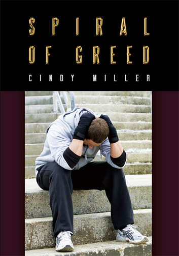 Spiral of Greed ebook by Cindy Miller