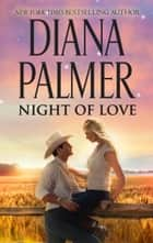 Night of Love 電子書 by Diana Palmer
