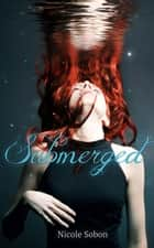 Submerged - Outbreak, #1 ebook by Nicole Sobon