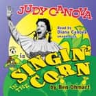 Judy Canova - Singin' in the Corn! audiobook by Ben Ohmart, Diana Canova