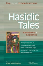 Hasidic Tales: Annotated & Explained ebook by Rabbi Rami Shapiro