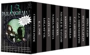 The Paranormal 13 - Thirteen Free Books Featuring Witches, Vampires, Werewolves, Mermaids, Psychics, Loki, Time Travel, and More! ebook by Christine Pope,K.A. Poe,Lola St Vil