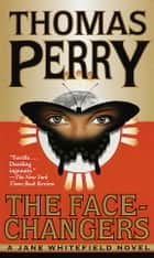 The Face-Changers ebook by Thomas Perry