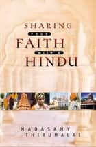 Sharing Your Faith With a Hindu ebook by Madasamy Thirumalai