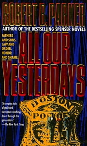 All Our Yesterdays ebook by Robert B. Parker