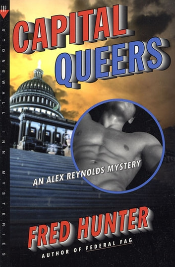 Capital Queers - An Alex Reynolds Mystery ebook by Fred Hunter