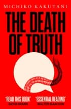 The Death of Truth ebook by