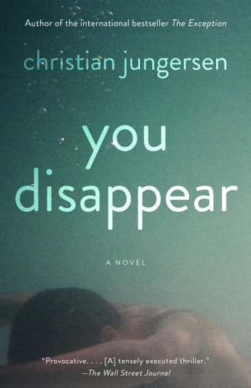 You Disappear - A Novel ebook by Christian Jungersen
