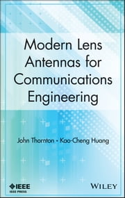 Modern Lens Antennas for Communications Engineering ebook by John Thornton,Kao-Cheng Huang