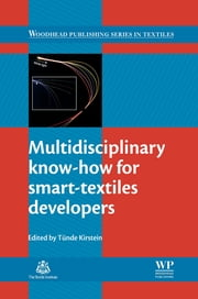 Multidisciplinary Know-How for Smart-Textiles Developers ebook by Tünde Kirstein
