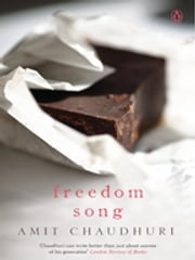 Freedom Song ebook by Amit Chaudhuri
