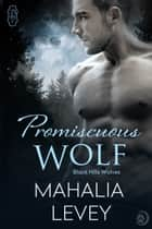 Promiscuous Wolf ebook by Mahalia Levey
