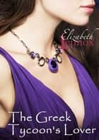 The Greek Tycoon's Lover ebook by