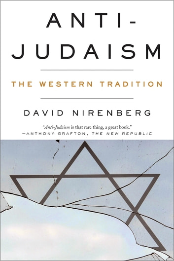 Anti-Judaism: The Western Tradition ebook by David Nirenberg
