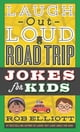 Laugh-Out-Loud Road Trip Jokes for Kids - eKitap yazarı: Rob Elliott,Gearbox