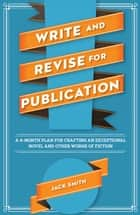 Write and Revise for Publication ebook by Jack Smith