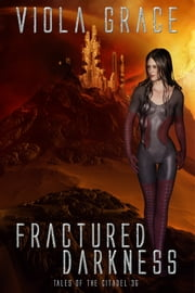 Fractured Darkness - Book 36 ebook by Viola Grace
