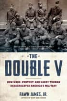 The Double V ebook by Rawn James, Jr.