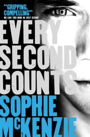 Every Second Counts ebook by Sophie McKenzie