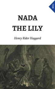Nada The Lily ebook by Henry Rider Haggard