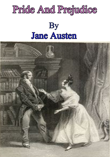 Pride And Prejudice - Romance novel ebook by Jane Austen