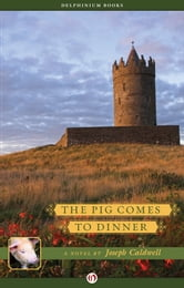 The Pig Comes to Dinner ebook by Joseph Caldwell