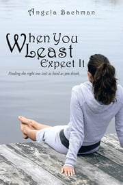 When You Least Expect It ebook by Angela Bachman