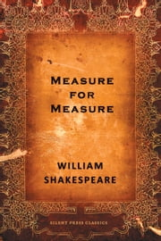 Measure for Measure - A Comedy ebook by William Shakespeare