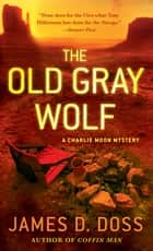 The Old Gray Wolf ebook by James D. Doss