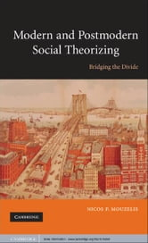 Modern and Postmodern Social Theorizing - Bridging the Divide ebook by Nicos P. Mouzelis
