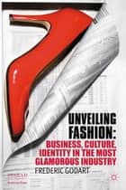 Unveiling Fashion ebook by F. Godart