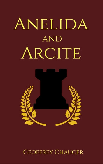 Anelida and Arcite ebook by Geoffrey Chaucer