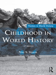 Childhood in World History ebook by Peter N Stearns
