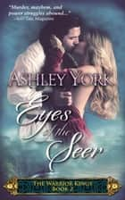 Eyes of the Seer - The Warrior Kings, #2 ebook by Ashley York