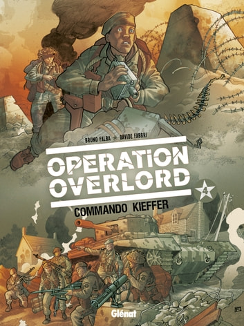 Opération Overlord - Tome 04 - Commando Kieffer ebook by Bruno Falba,Domenico Neziti,Davide Fabbri