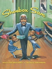 Shoebox Sam ebook by Mary Brigid Barrett,Frank Morrison