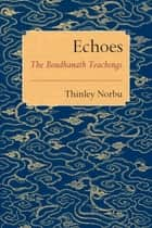 Echoes ebook by Thinley Norbu