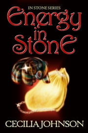 In Stone Series: Energy in Stone ebook by Cecilia Johnson
