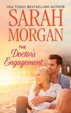 The Doctor's Engagement (Mills & Boon M&B) ebook by Sarah Morgan