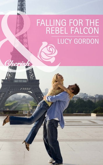 Falling for the Rebel Falcon (Mills & Boon Cherish) (The Falcon Dynasty, Book 4) ebook by Lucy Gordon