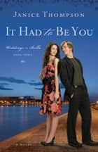 It Had to Be You (Weddings by Bella Book #3): A Novel - A Novel ebook by Janice Thompson