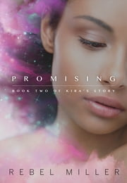 Promising - Book Two in Kira's Story ebook by Rebel Miller
