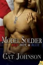 Model Soldier ebook by Cat Johnson