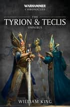 The Tyrion and Teclis Omnibus ebook by William King