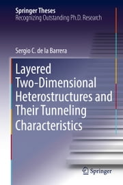 Layered Two-Dimensional Heterostructures and Their Tunneling Characteristics ebook by Sergio C. de la Barrera