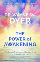 The Power of Awakening - Mindfulness Practices and Spiritual Tools to Transform Your Life ebook by Brendon Burchard, Dr. Wayne W. Dyer