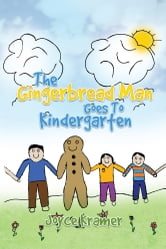The Gingerbread Man Goes To Kindergarten ebook by Joyce Kramer