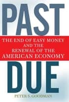 Past Due ebook by Peter S. Goodman